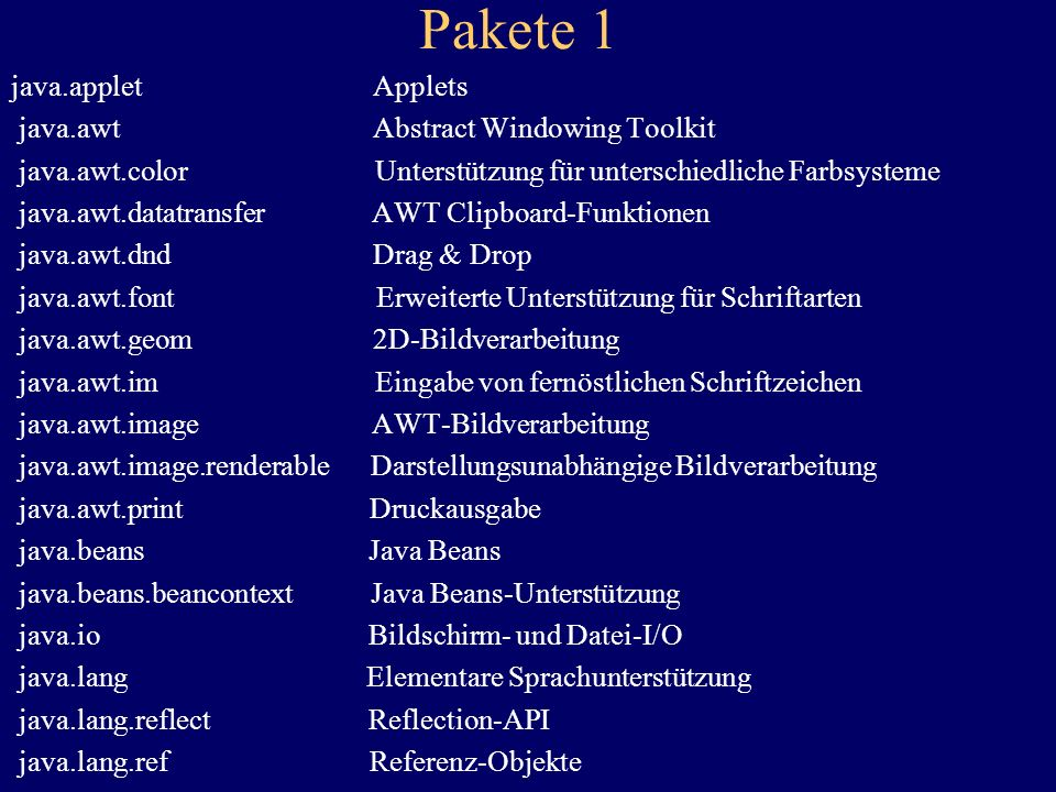 Pakete 1 java.applet Applets java.awt Abstract Windowing Toolkit