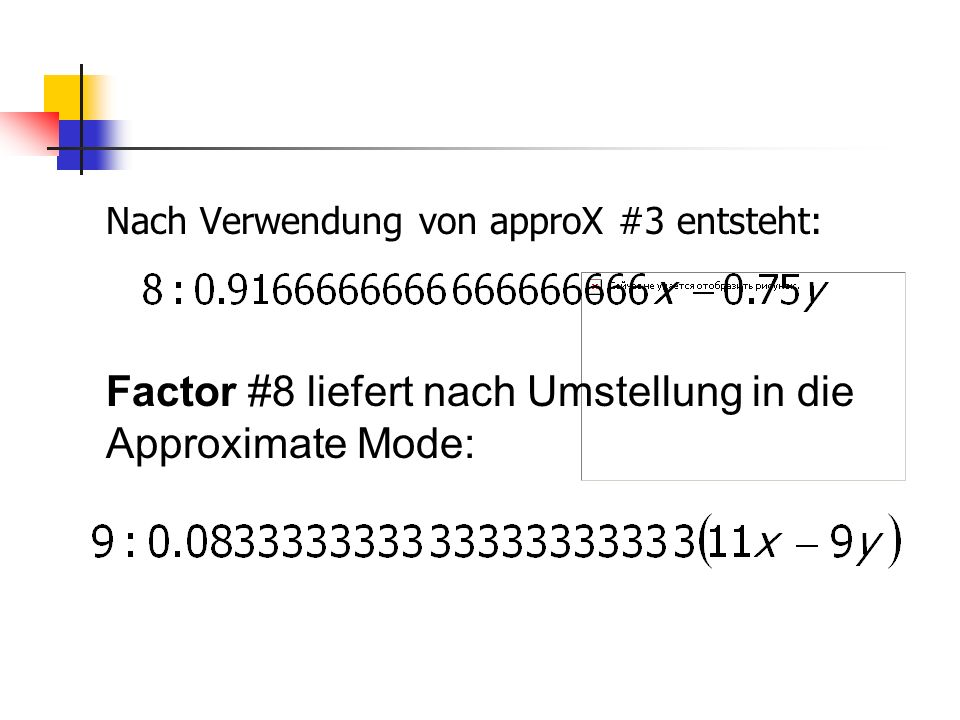 Factor #8 liefert nach Umstellung in die Approximate Mode: