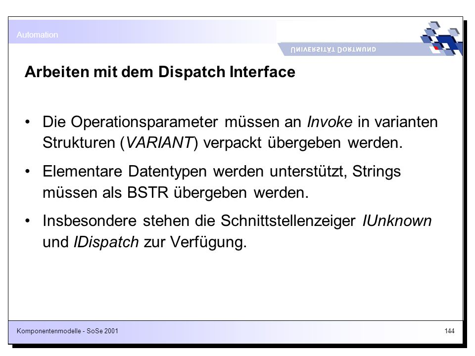 Arbeiten mit dem Dispatch Interface