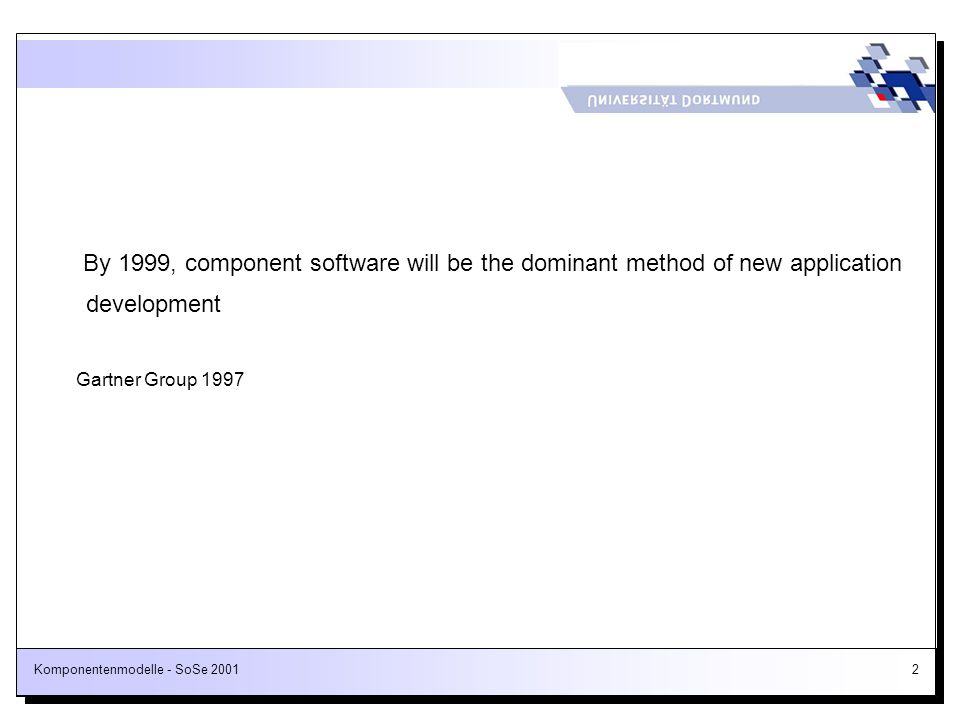 By 1999, component software will be the dominant method of new application development