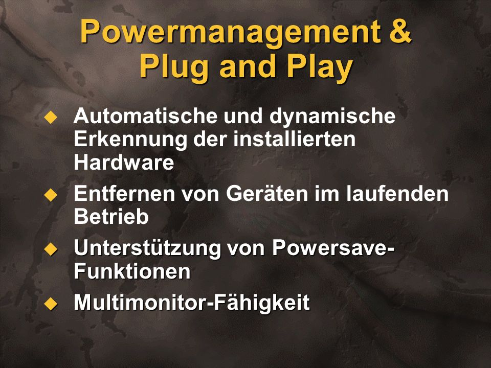 Powermanagement & Plug and Play