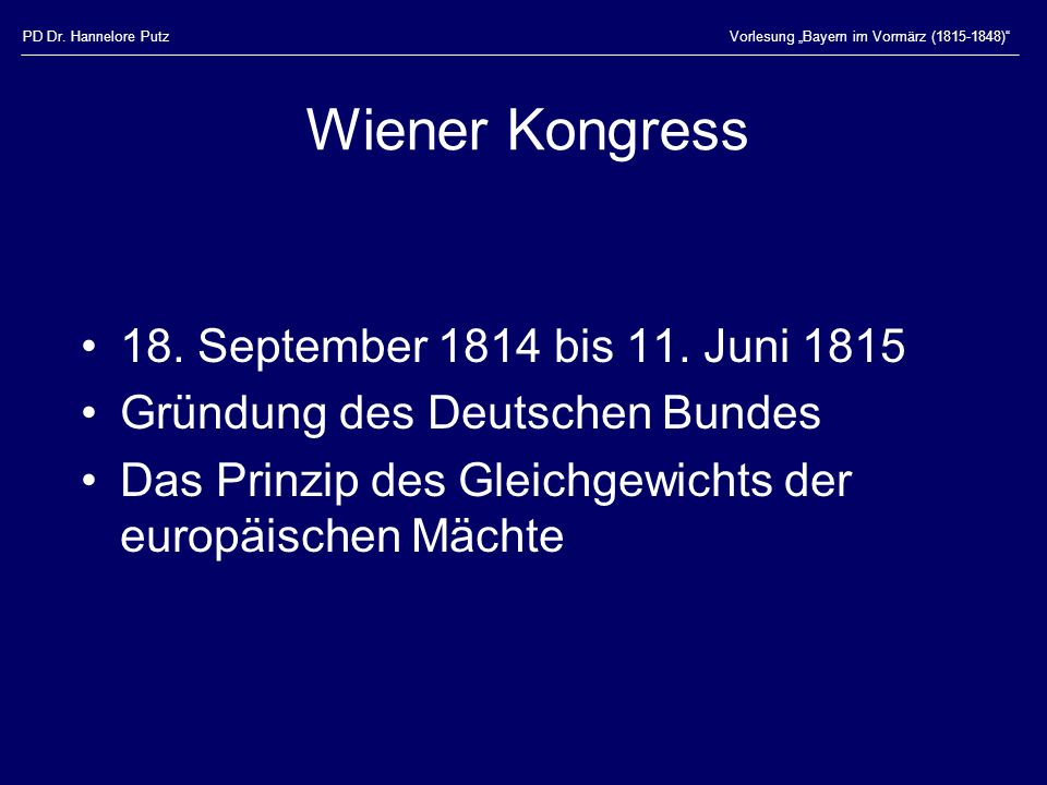 Wiener Kongress 18. September 1814 bis 11. Juni 1815