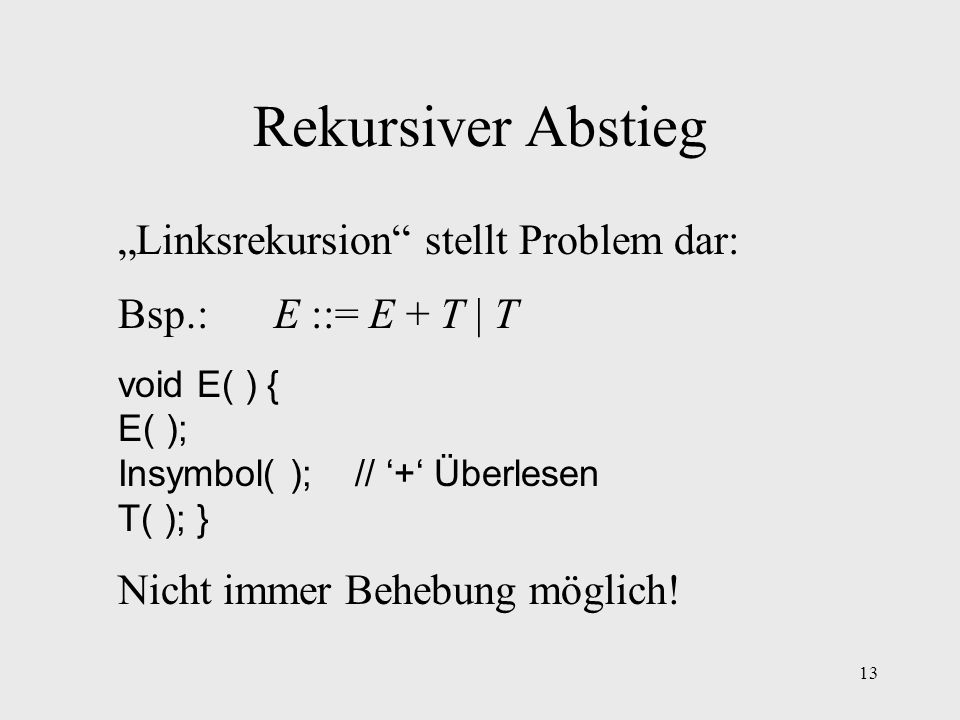 "Rekursiver Abstieg ""Linksrekursion stellt Problem dar:"