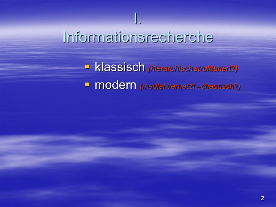 I. Informationsrecherche