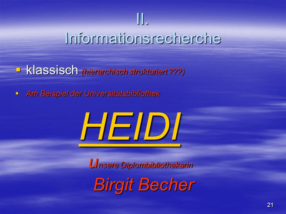 II. Informationsrecherche