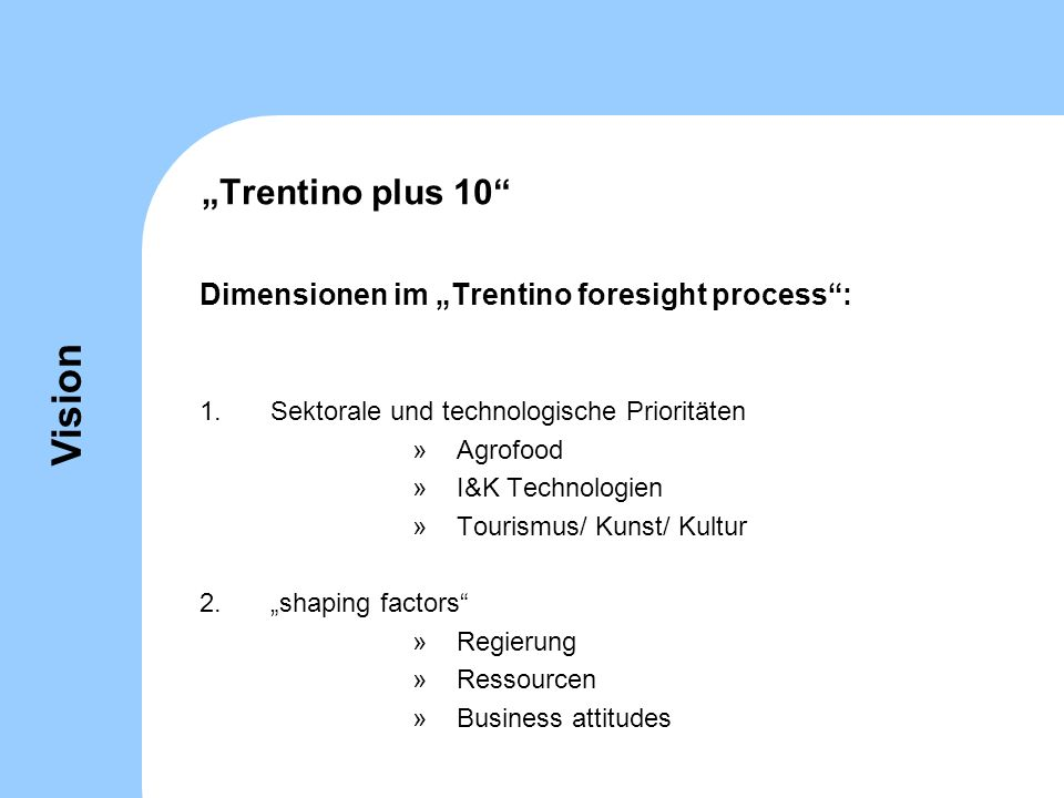 "Vision ""Trentino plus 10 Dimensionen im ""Trentino foresight process :"