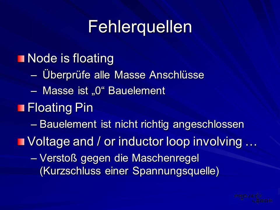 Fehlerquellen Node is floating Floating Pin