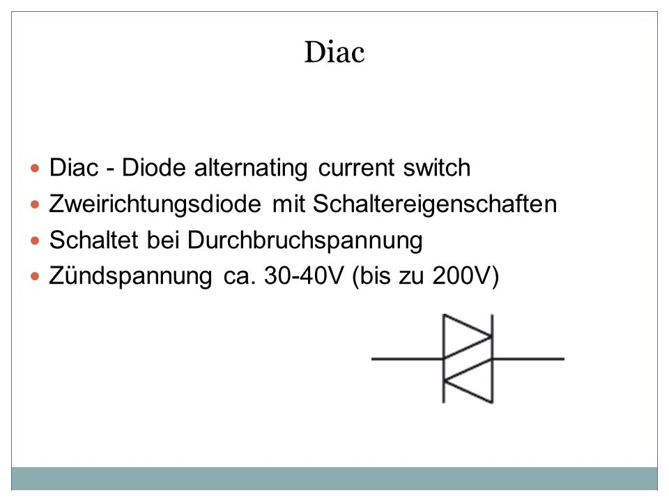 Diac Diac - Diode alternating current switch