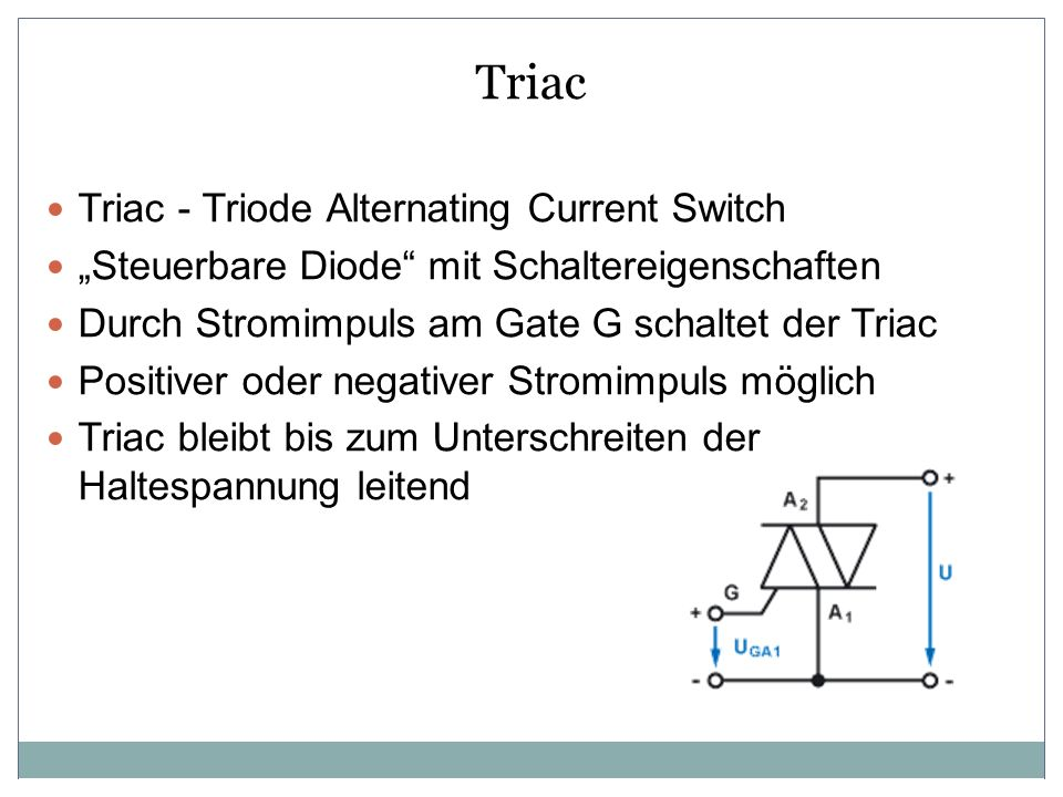 Triac Triac - Triode Alternating Current Switch