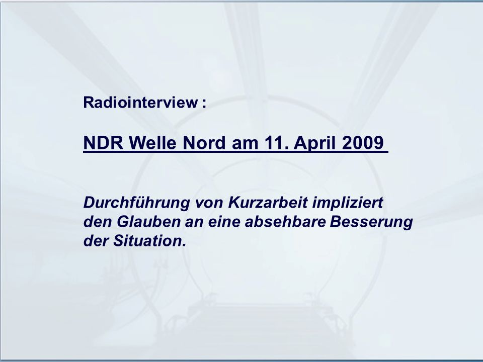NDR Welle Nord am 11. April 2009 Radiointerview :