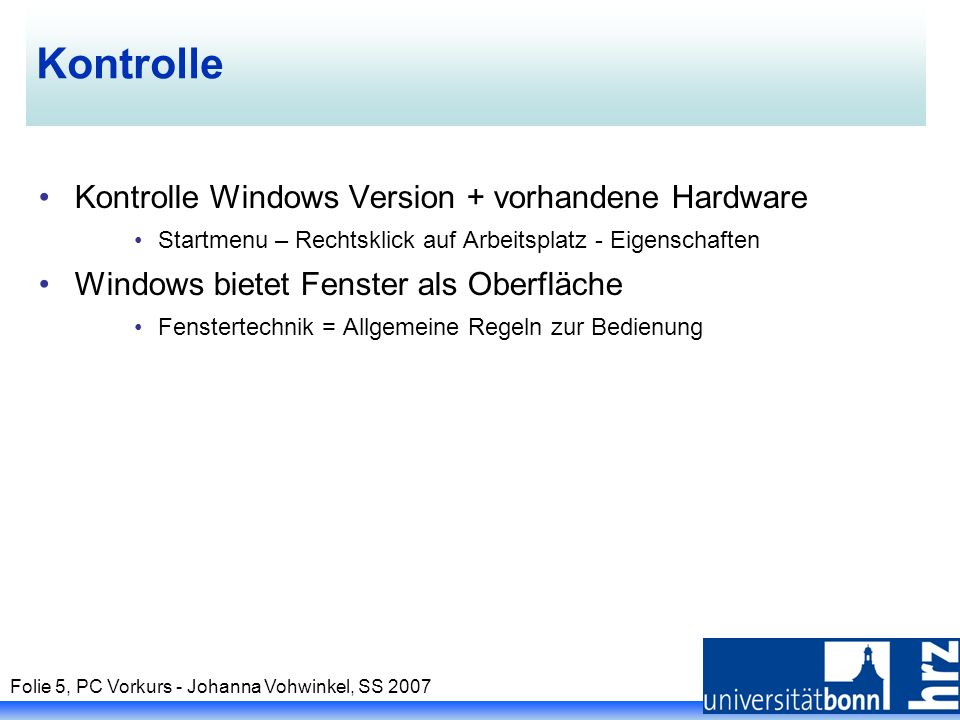 Kontrolle Kontrolle Windows Version + vorhandene Hardware