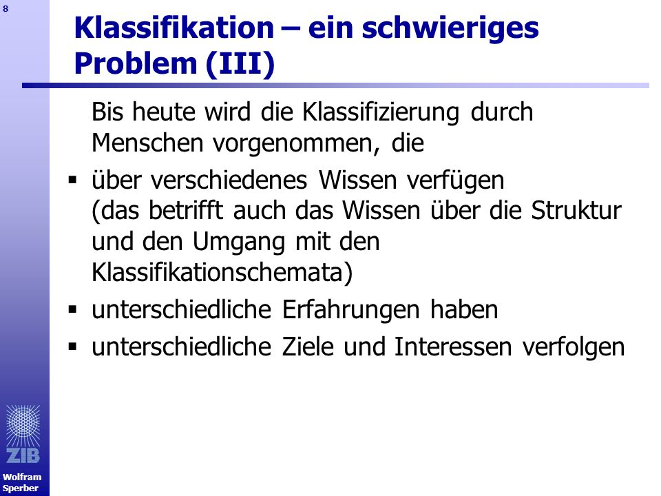 Klassifikation – ein schwieriges Problem (III)