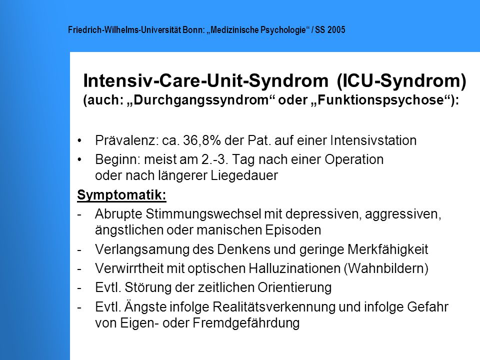 "Intensiv-Care-Unit-Syndrom (ICU-Syndrom) (auch: ""Durchgangssyndrom oder ""Funktionspsychose ):"