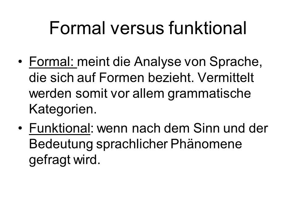 Formal versus funktional