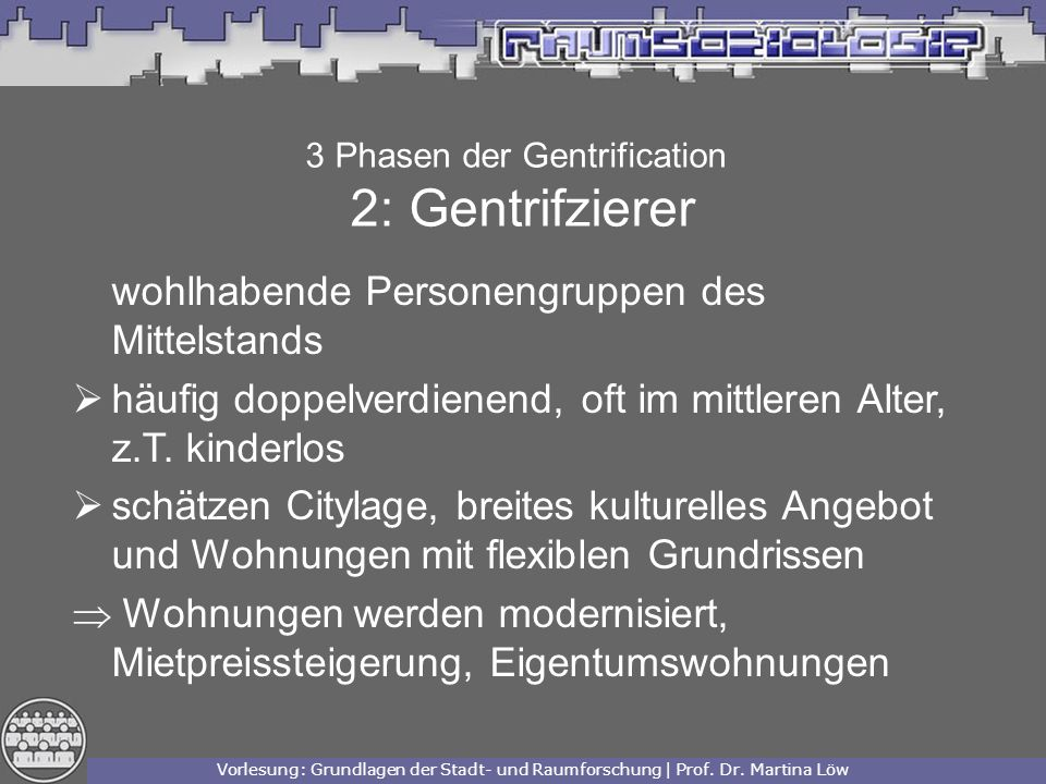 3 Phasen der Gentrification 2: Gentrifzierer