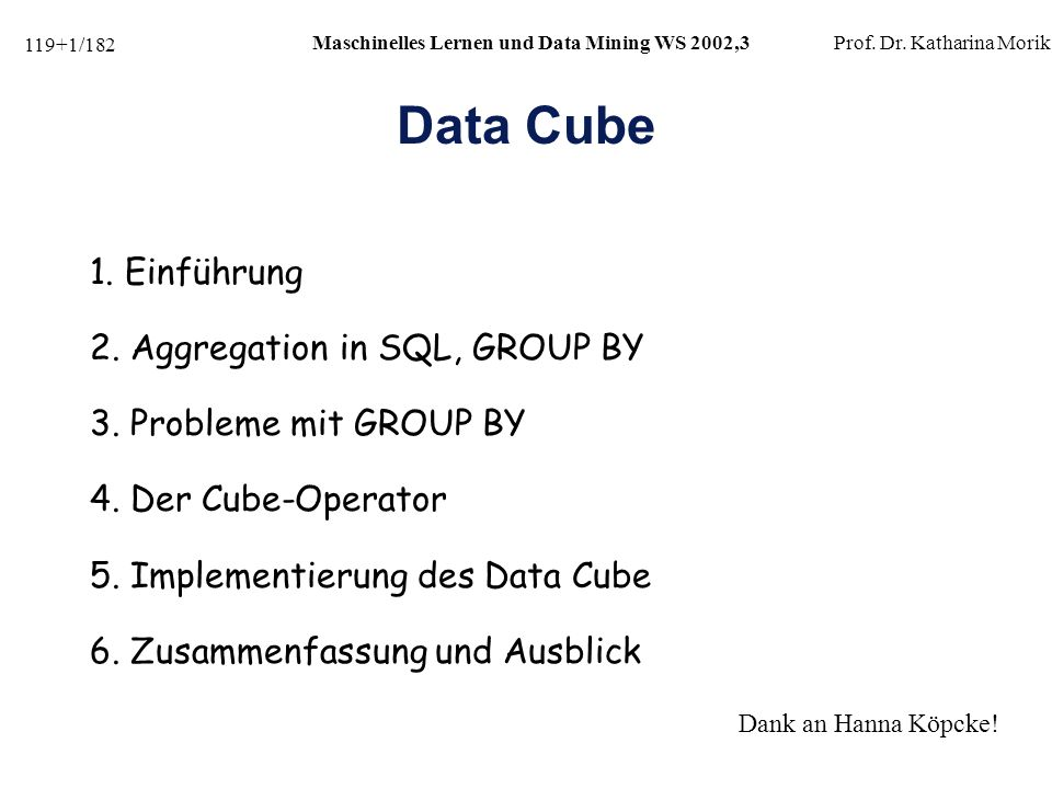 Data Cube 1. Einführung 2. Aggregation in SQL, GROUP BY