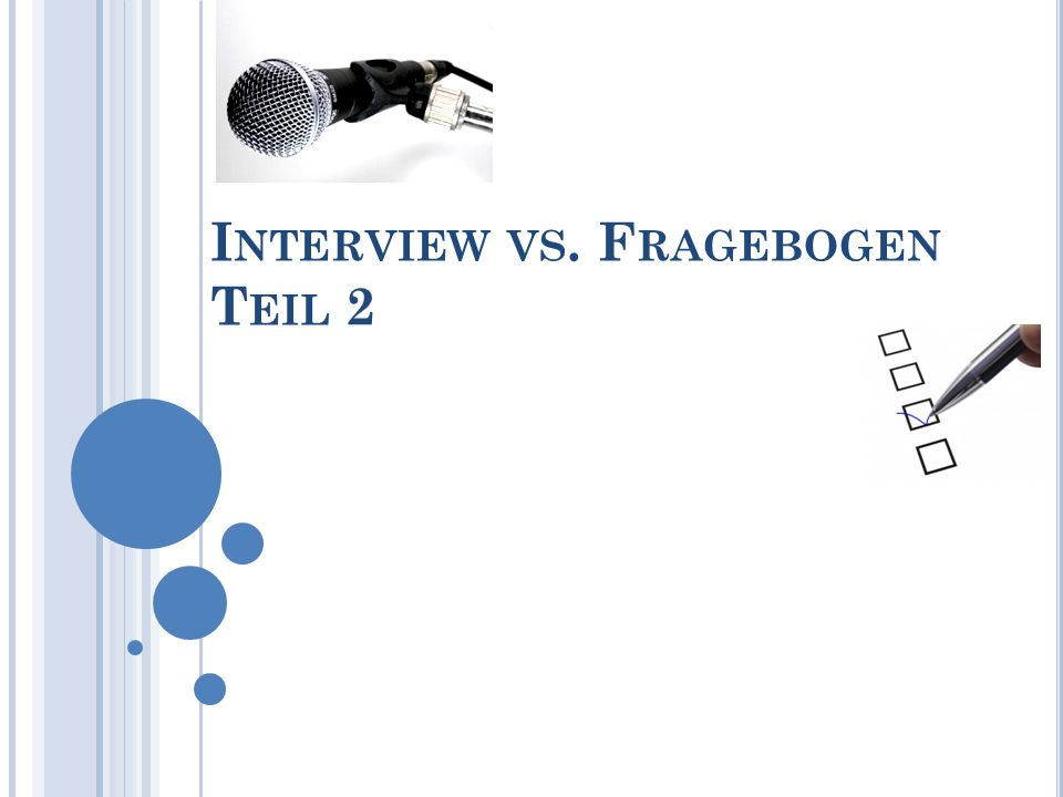 Interview vs. Fragebogen Teil 2