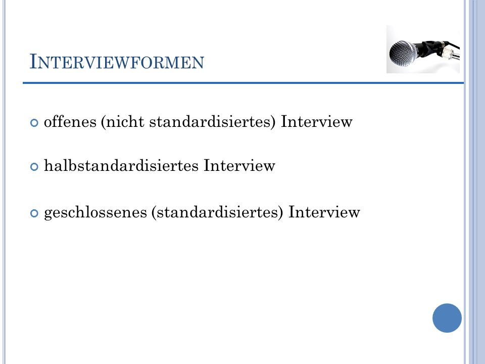 Interviewformen offenes (nicht standardisiertes) Interview
