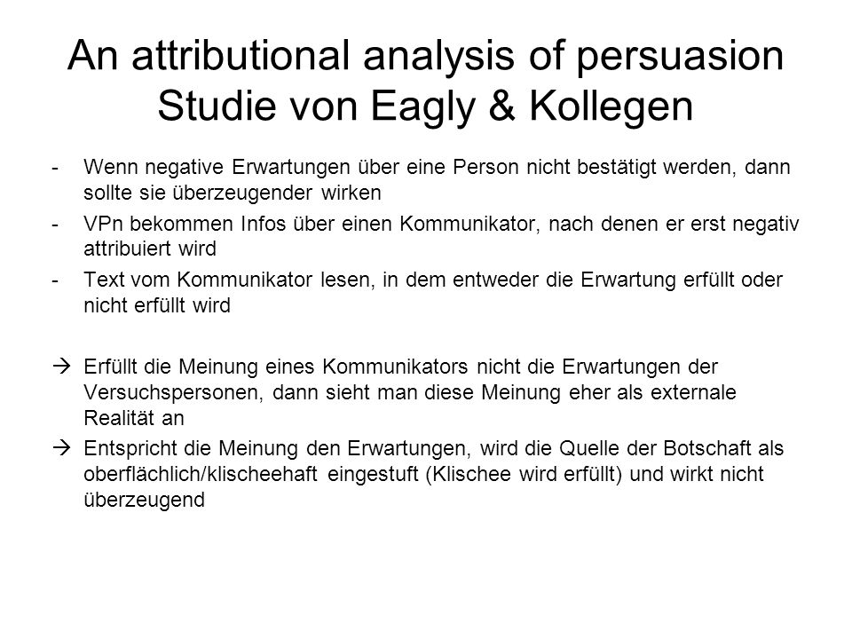 An attributional analysis of persuasion Studie von Eagly & Kollegen