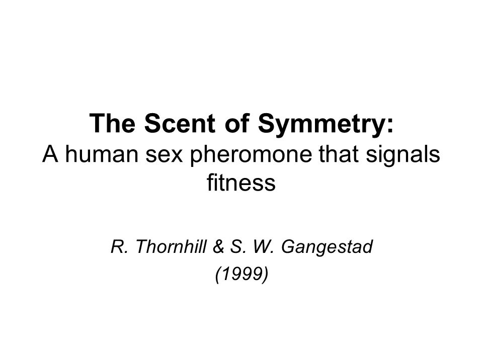 The Scent of Symmetry: A human sex pheromone that signals fitness