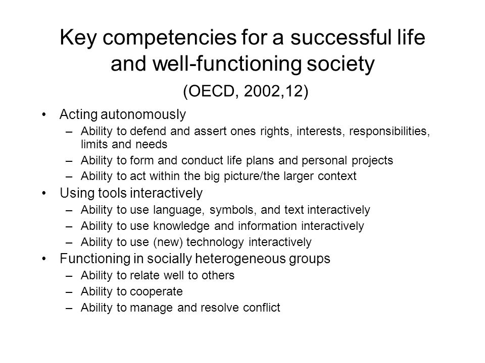 Key competencies for a successful life and well-functioning society (OECD, 2002,12)