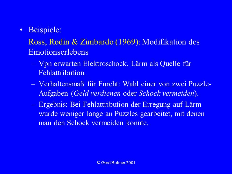 Ross, Rodin & Zimbardo (1969): Modifikation des Emotionserlebens