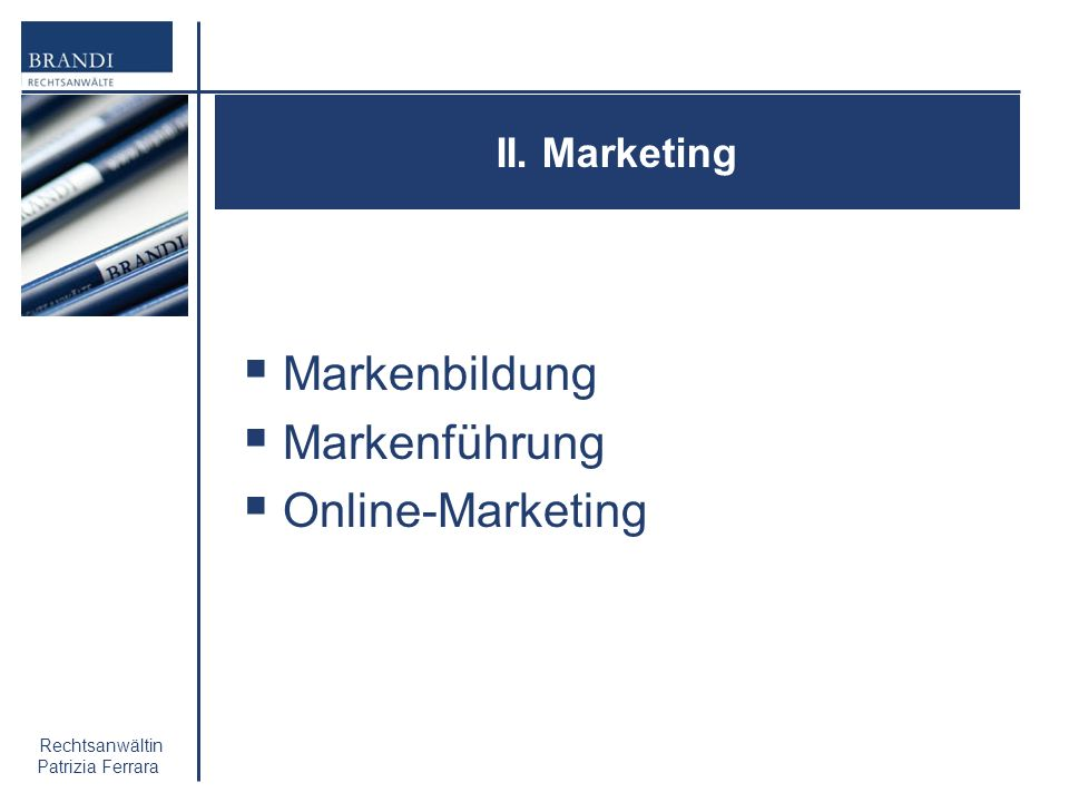 II. Marketing Markenbildung Markenführung Online-Marketing