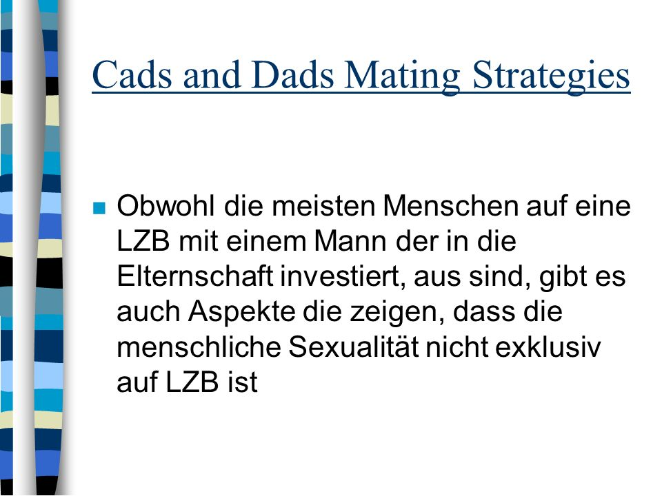 Cads and Dads Mating Strategies