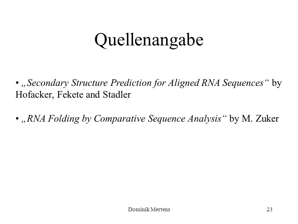 "Quellenangabe ""Secondary Structure Prediction for Aligned RNA Sequences by Hofacker, Fekete and Stadler."