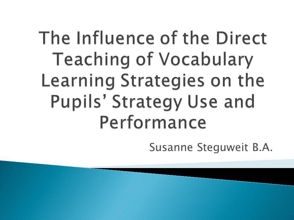 The Influence of the Direct Teaching of Vocabulary Learning Strategies on the Pupils' Strategy Use and Performance
