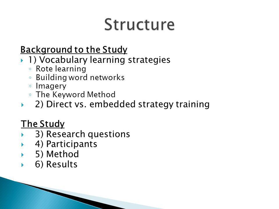 Structure Background to the Study 1) Vocabulary learning strategies
