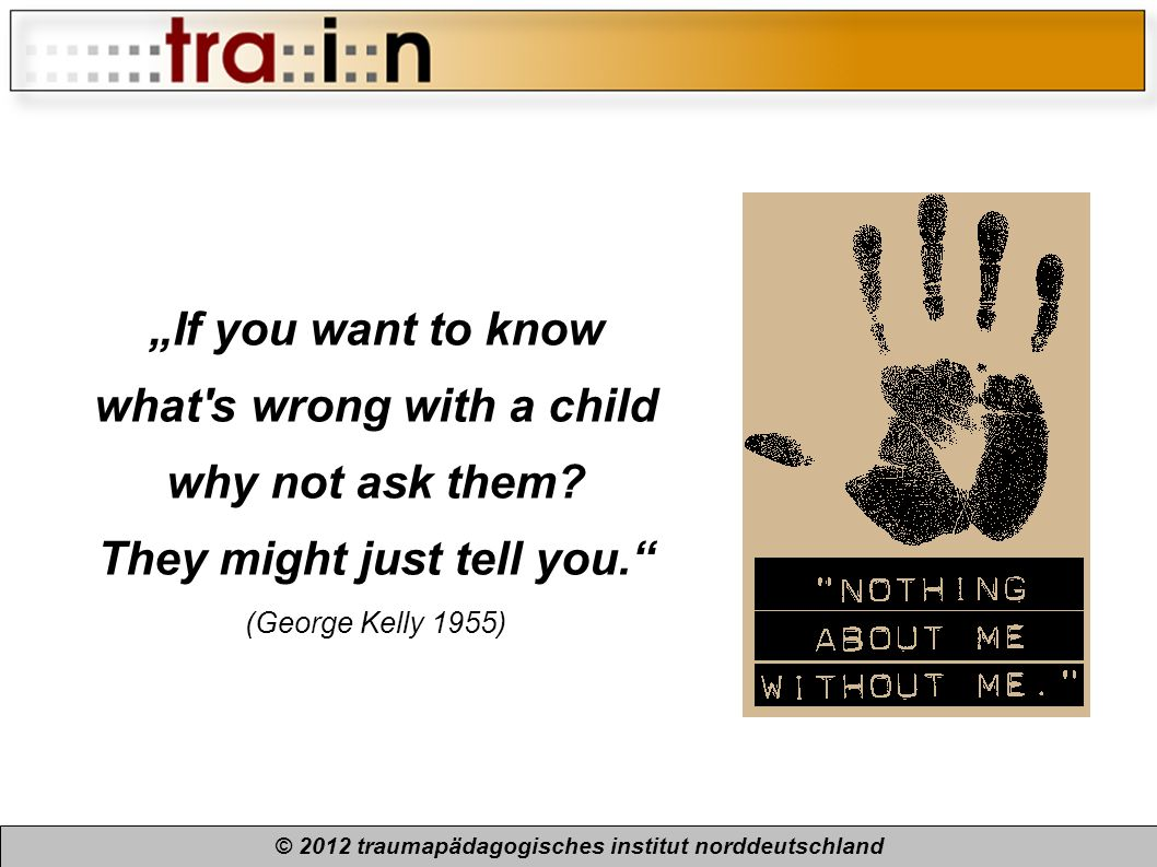 """If you want to know what s wrong with a child why not ask them"