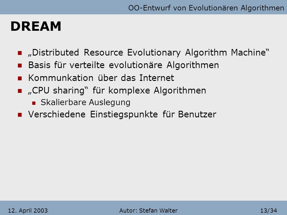 "DREAM ""Distributed Resource Evolutionary Algorithm Machine"