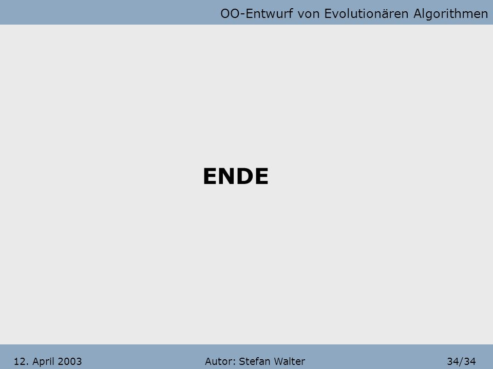ENDE 12. April 2003 Autor: Stefan Walter