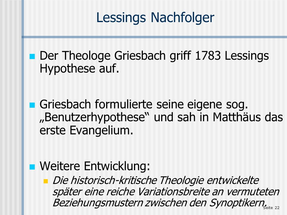 Lessings Nachfolger Der Theologe Griesbach griff 1783 Lessings Hypothese auf.