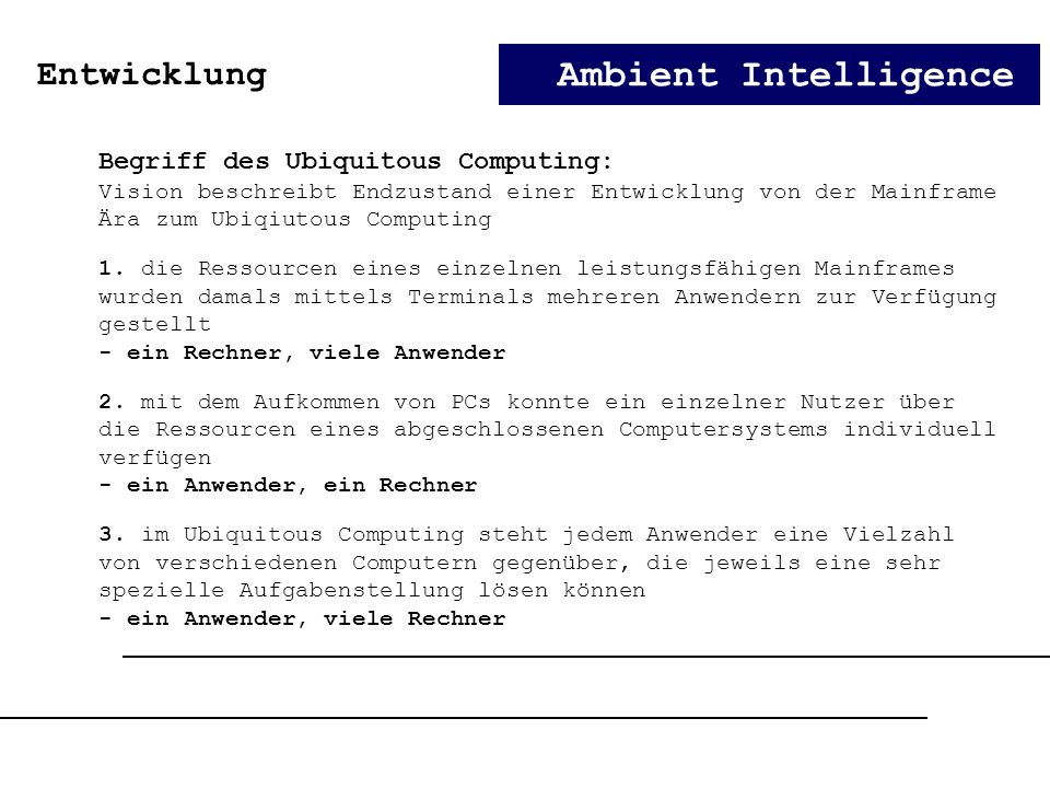 Ambient Intelligence Entwicklung Begriff des Ubiquitous Computing: