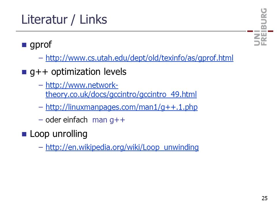 Literatur / Links gprof g++ optimization levels Loop unrolling