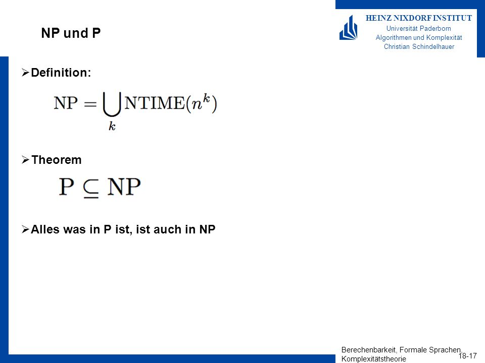 NP und P Definition: Theorem Alles was in P ist, ist auch in NP