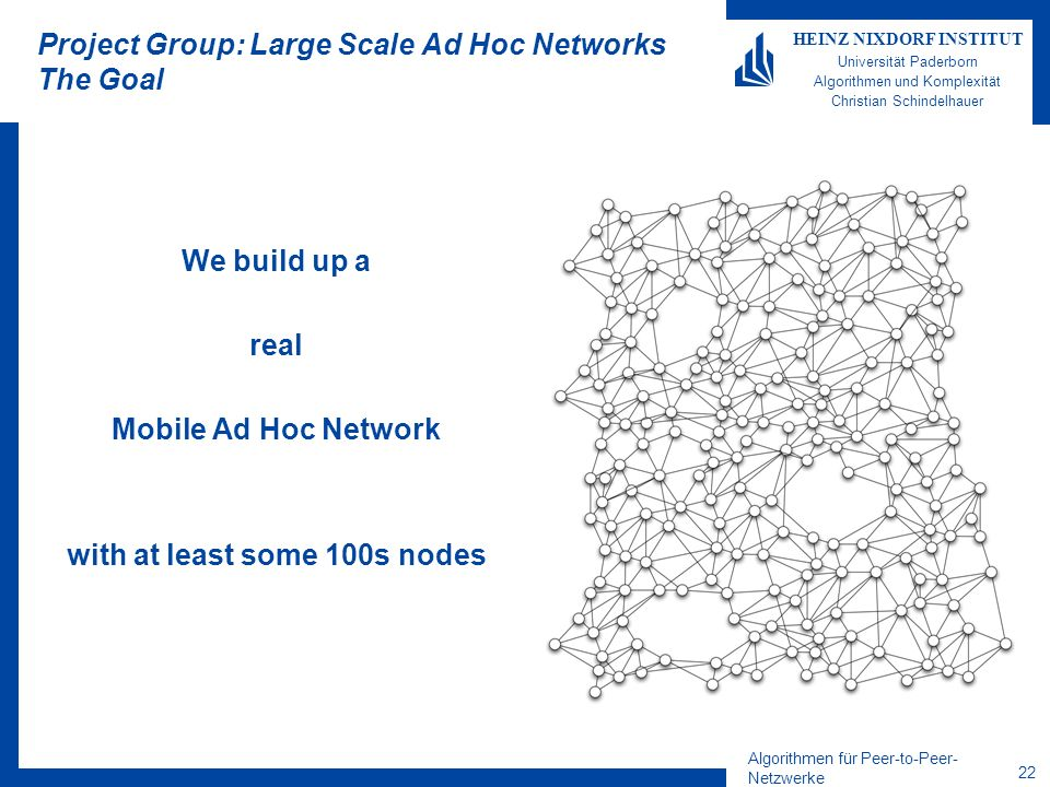 Project Group: Large Scale Ad Hoc Networks The Goal