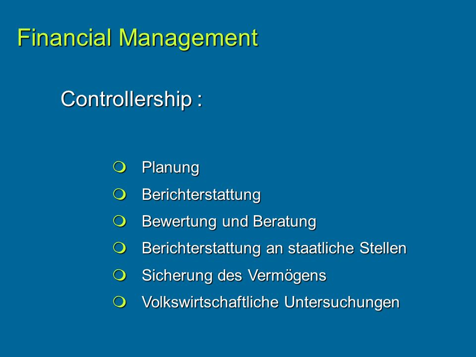 Financial Management Controllership :  Planung  Berichterstattung
