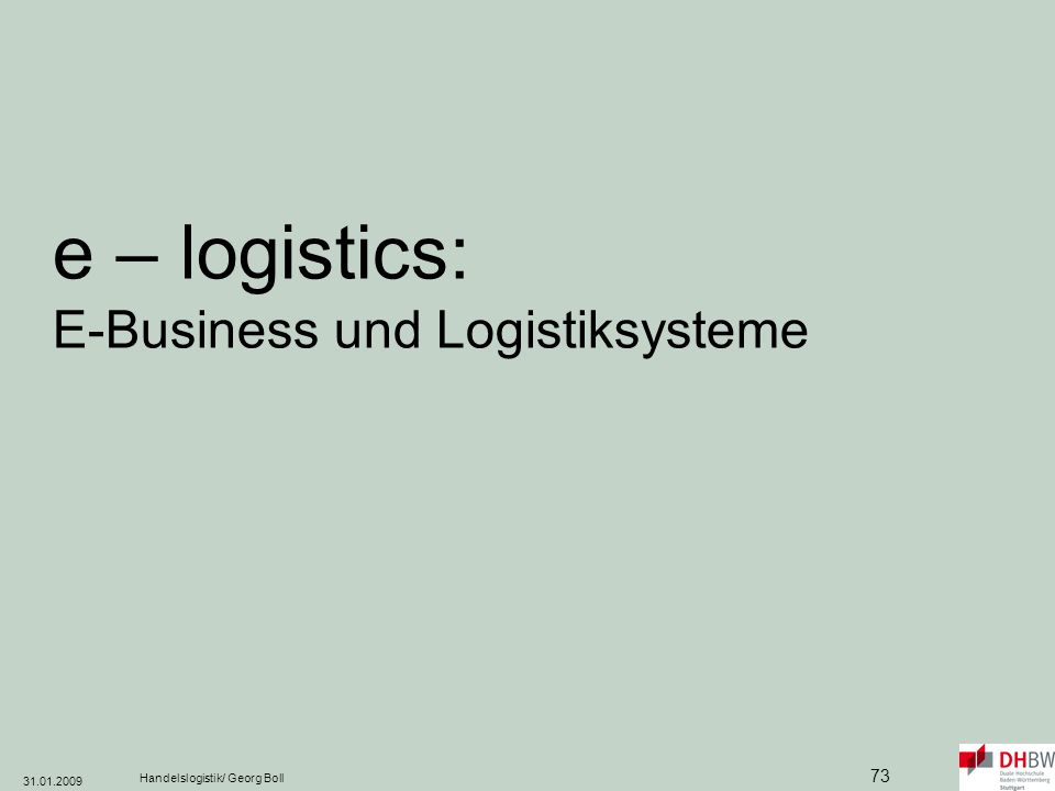 e – logistics: E-Business und Logistiksysteme