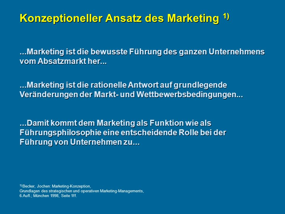 Konzeptioneller Ansatz des Marketing 1)
