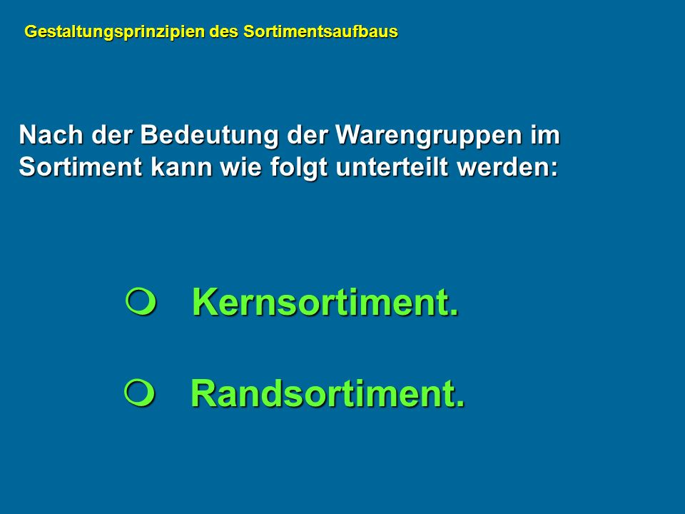  Kernsortiment.  Randsortiment.