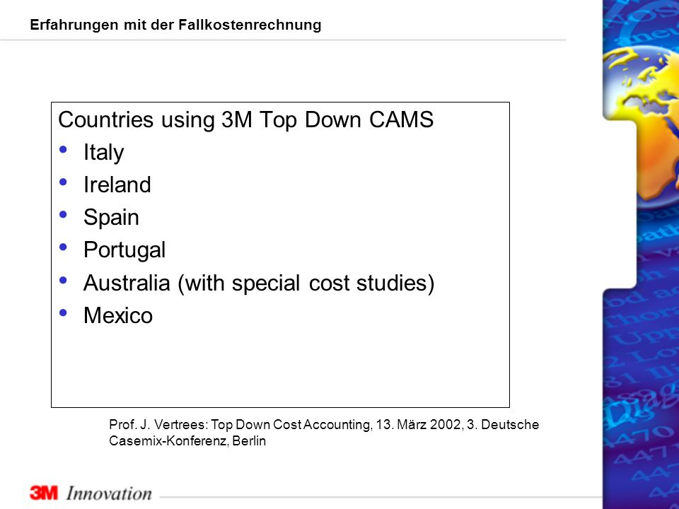 Countries using 3M Top Down CAMS Italy Ireland Spain Portugal