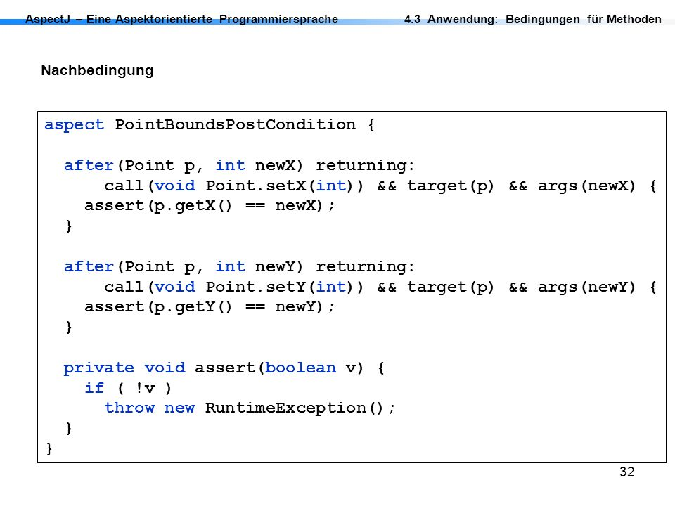 aspect PointBoundsPostCondition { after(Point p, int newX) returning: