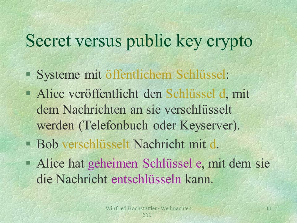 Secret versus public key crypto