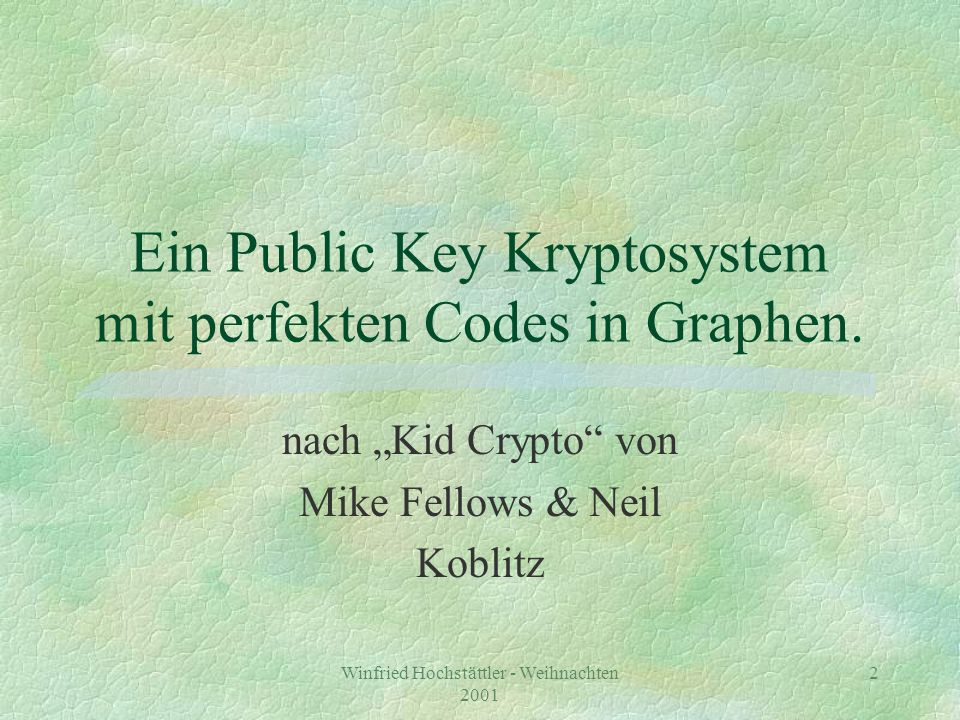 Ein Public Key Kryptosystem mit perfekten Codes in Graphen.