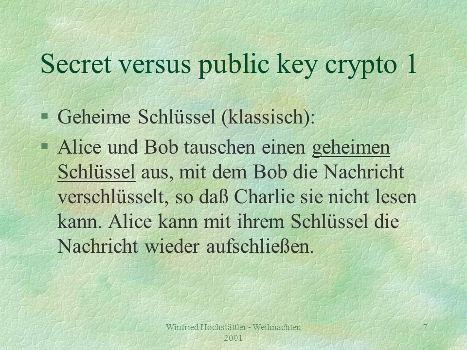 Secret versus public key crypto 1