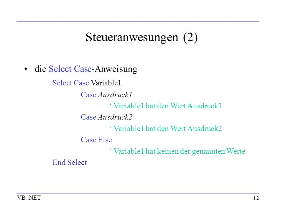 Steueranwesungen (2) die Select Case-Anweisung Select Case Variable1
