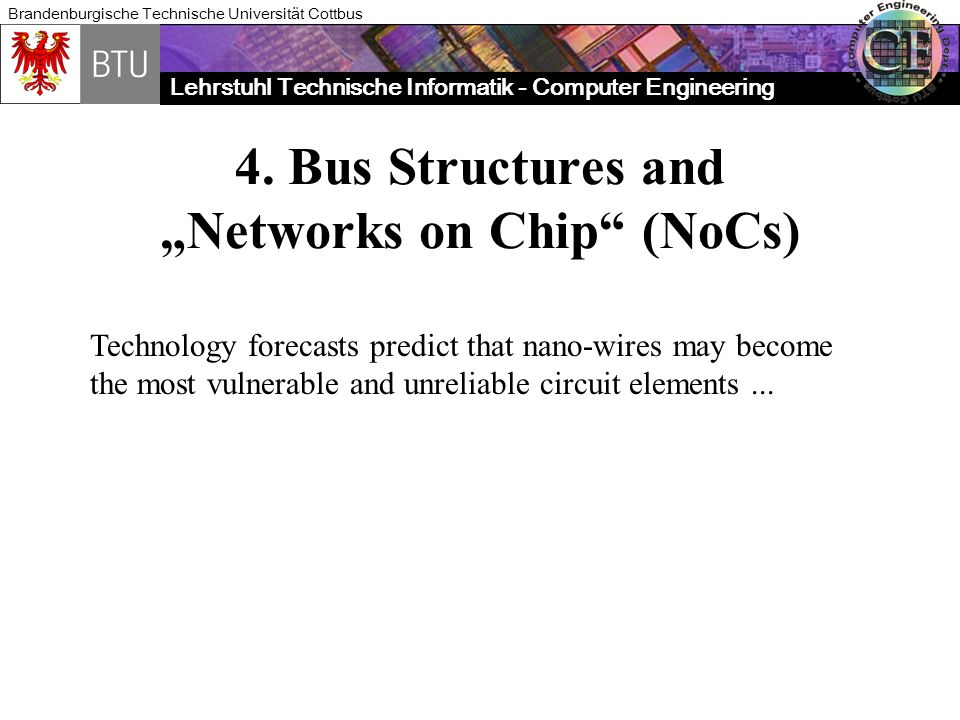 "4. Bus Structures and ""Networks on Chip (NoCs)"